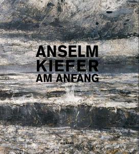 Katalog Anselm Kiefer - Am Anfang, Bundeskunsthalle 2012