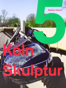 Katalog Reality Check, Köln Skulptur 5, 2010
