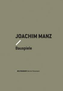 Katalog Salon Verlag, Joachim Manz, Bauspiele, Arp Museum 2012Museum