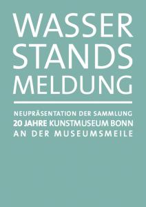Kunstmuseum Bonn - Wasserstandsmeldung