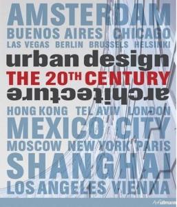 Städtebau – Architektur, Das 20. Jahrhundert